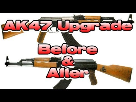AK47 Upgrade - Before and After