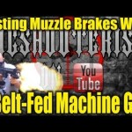 Machine Gun Muzzle Brake Testing