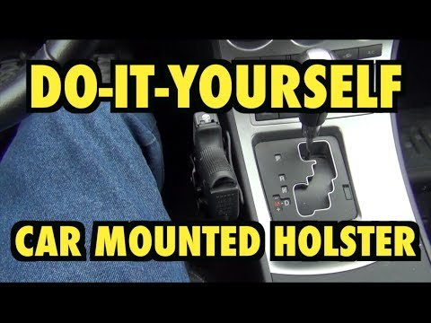 Do-It-Yourself Car Mount Holster