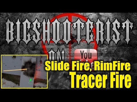 22 Slide Fire Tracer Fire