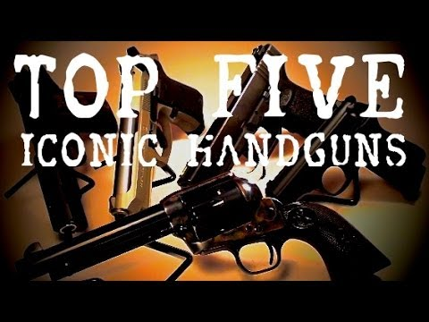 Top Five Iconic Handguns