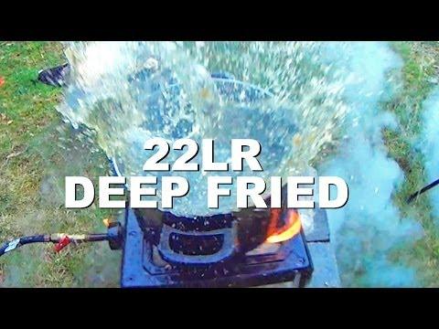 Deep Frying 22LR Ammo
