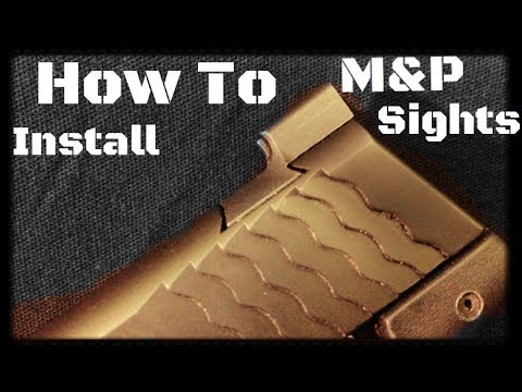 Installing Sights on a Smith & Wesson M&P Pistol