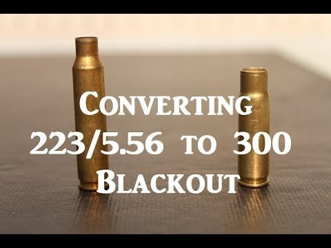 Converting 5.56 Brass to 300 Blackout Brass