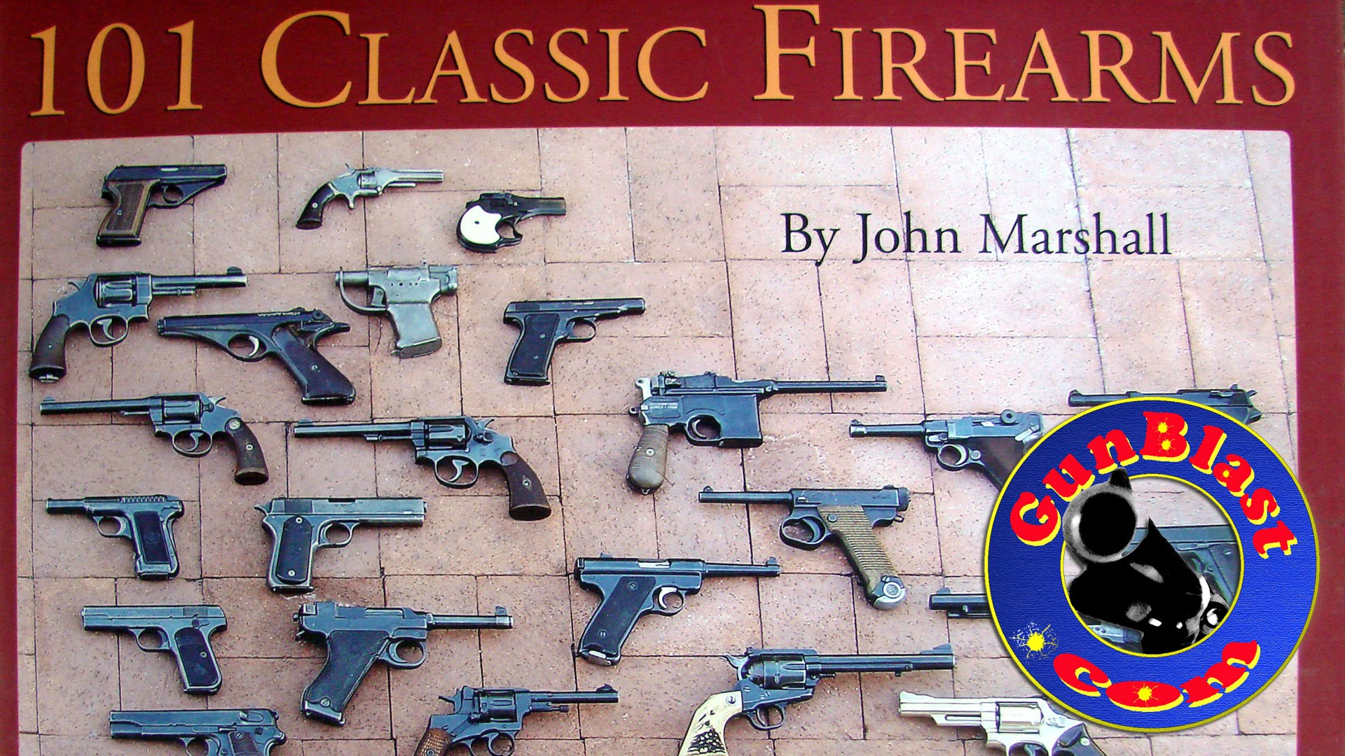 101 Classic Firearms by John Marshall