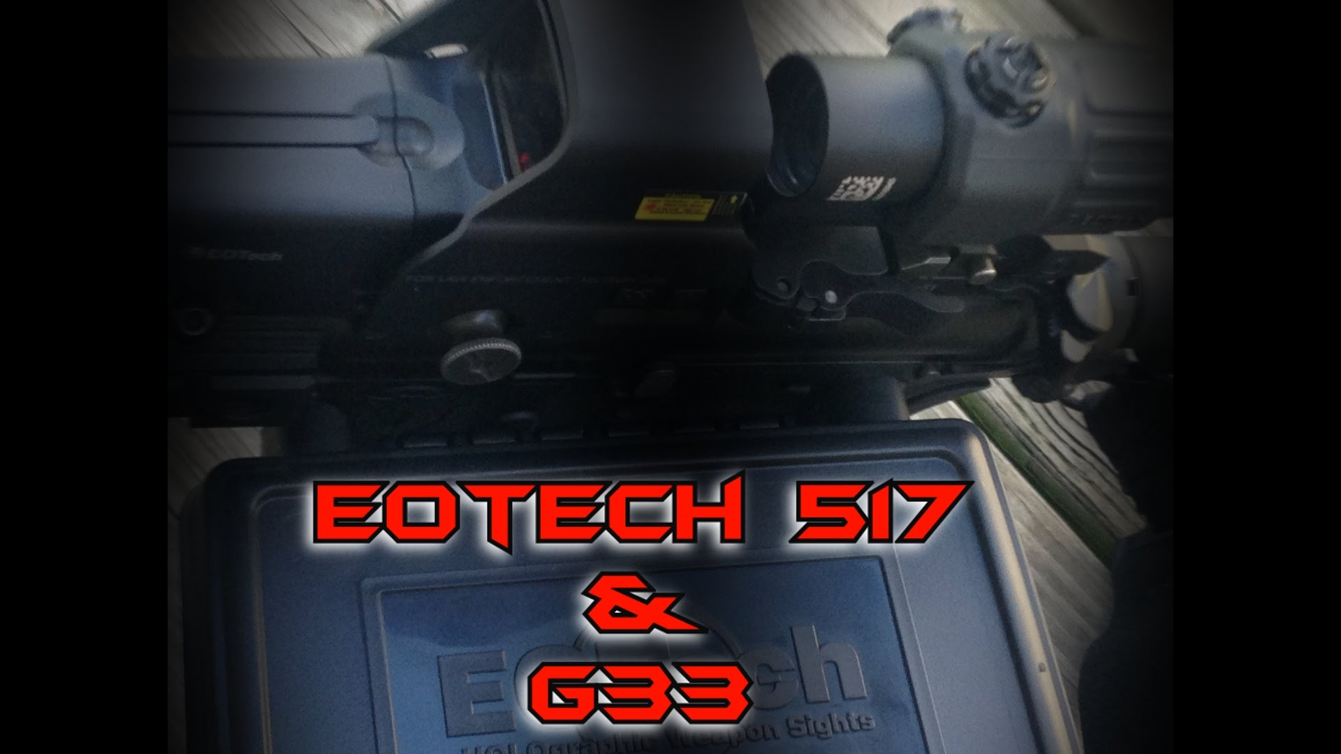 EOTech 517 Holographic Weapon Sight and G33 Magnifier